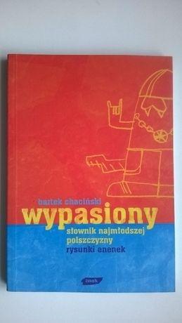 """Nowy słownik """"Wypasiony słownik najmłodszej polszczyzny"""", B.Chaciński"""