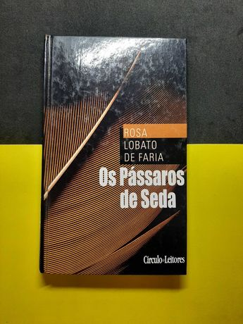 Rosa Lobato de Faria - Os Pássaros de seda (Portes CTT Grátis)
