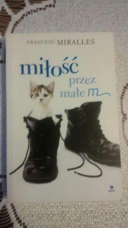 """""""Miłość przez małe m"""" F. Miralles"""