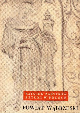 Katalog Zabytków Sztuki w Polsce - T. XI Bydgoskie, z. 19 Wąbrzeski
