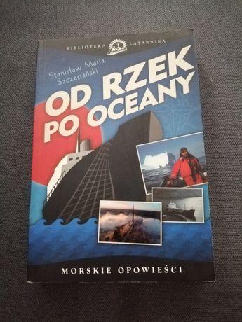 Od rzek po oceany- morskie opowieści