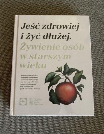 """NOWA książka """"Jeść zdrowiej i żyć dłużej"""""""