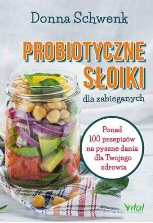 Probiotyczne słoiki dla zabieganych - Donna Schwenk