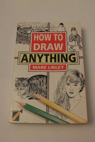 Mark Linley, How to Draw Anything - jak rysować