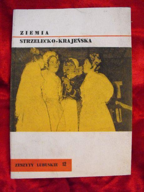 Książka ziemia strzelecko krajeńska Zeszyty Lubuskie 1972 W. Sauter