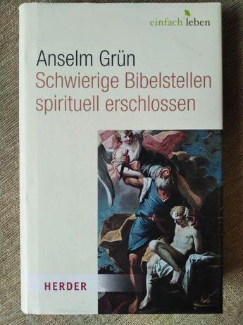 Anselm Grun Schwierige Bibelstellen spirituell erschlossen
