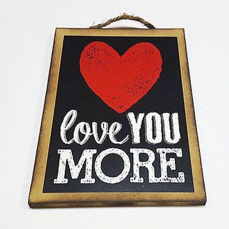 Placa Decorativa Romântica '' Love You More ''