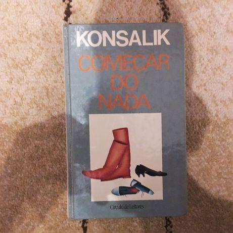 Livro - Começar Do Nada - Konsalik, 1990 Círculo De Leitores