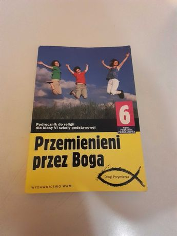 """""""Przemienieni przez Boga"""" podręcznik  do religii klasa 6"""