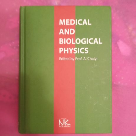 Medical and Biological Physics Медична і біологічна фізика.