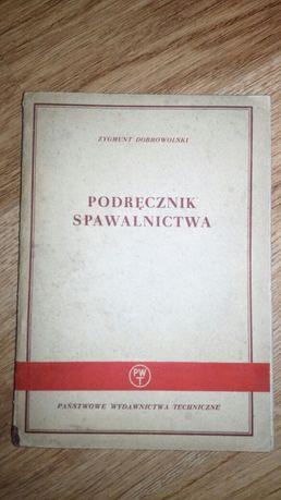 Podręcznik spawalnictwa Zygmunt Dobrowolski