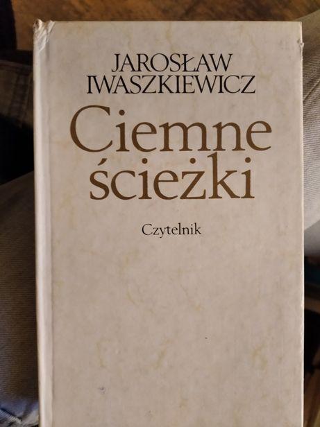 Jarosław Iwaszkiewicz Ciemne ścieżki Czytelnik 1982