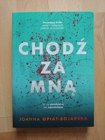 Joanna Opiat - Bojarska Chodź za mną