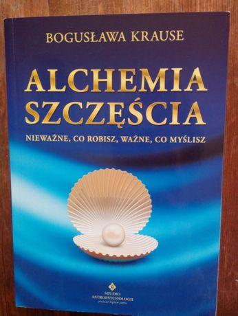 Alchemia szczęścia Bogusława Krause