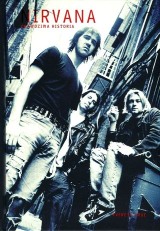 Nirvana Prawdziwa historia -Everett True