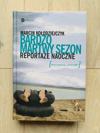 Marcin Kołodziejczyk: Bardzo martwy sezon. Reportaże naoczne