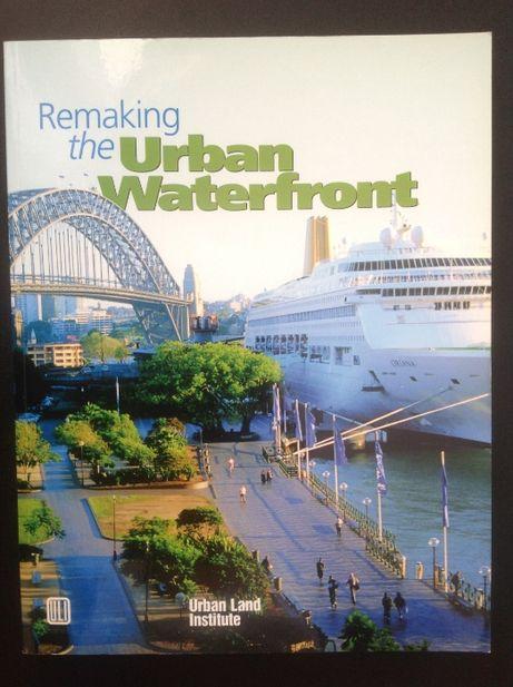 "архитектура ""Переделка городских набережных"" Remaking the Urban Waterf"