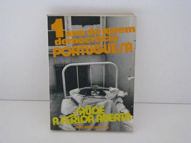 1 ano da jovem democracia portuguesa - Saúde a ferida aberta