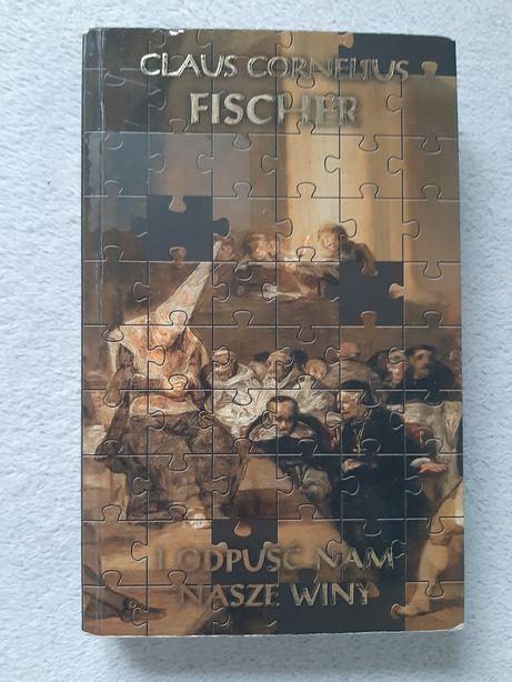"""""""I odpuść nam nasze winy"""" Claus Cornelius Fischer"""