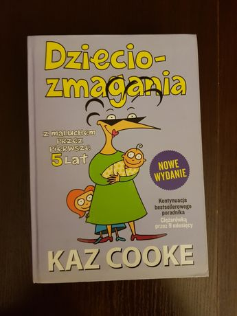 Dzieciozmagania, pierwsze 5 lat, Kaz Cookr