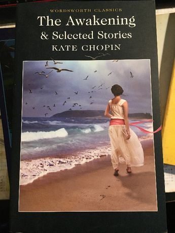 The Awakening & elected stories - Kate Chopin