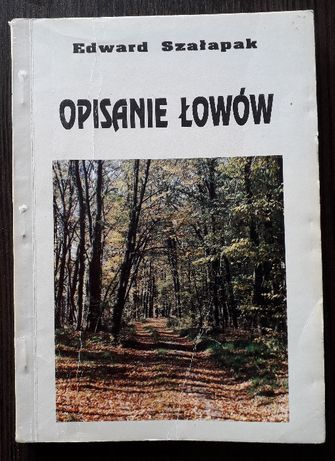 Opisanie łowów Edward Szałapak
