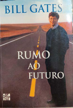 Bill Gates - Rumo ao futuro