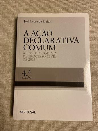 A ação declarativa comum, de José Lebre de Freitas