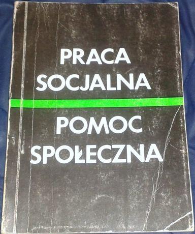 Praca socjalna. Pomoc społeczna - Jerzy Kwaśniewski