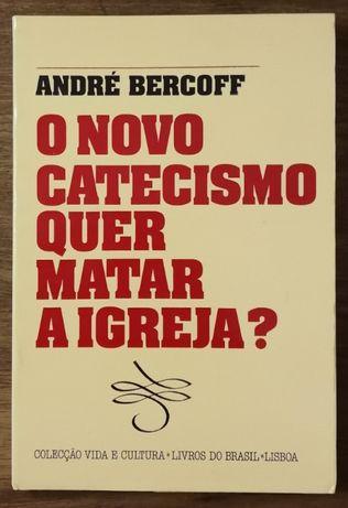 o novo catecismo quer mata a igreja? andré bercoff, livros do brasil