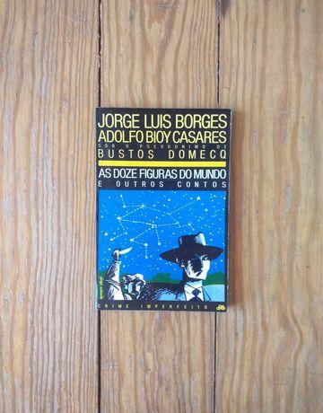 Jorge Luis Borges e Adolfo Bioy Casares- As Doze Figuras do Mundo