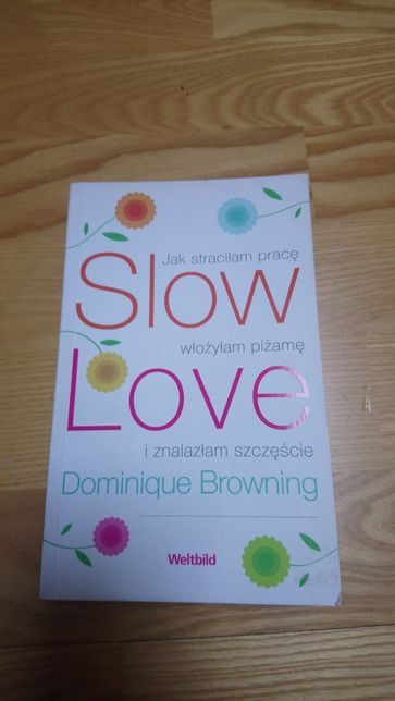Slow love Dominique Browning