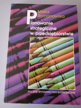 Planowanie strategiczne w przedsiębiorstwie Maria Romanowska