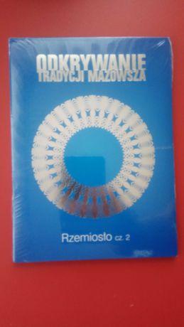 Odkrywanie tradycji Mazowsza - rzemiosło cz 2. Nowa, zafoliowana.