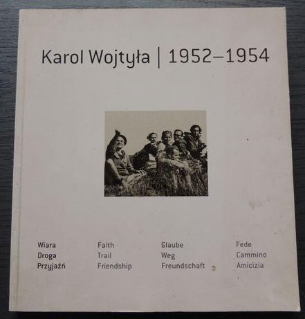 Karol Wojtyła 1952 do 1954 Wiara Droga Przyjaźń Wędrówki z przyjaciółm