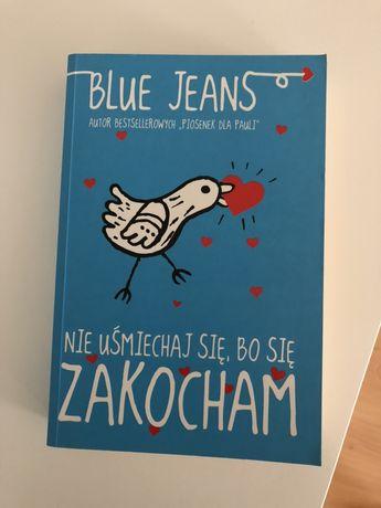 """Książka """"Nie uśmiechaj się, bo się zakocham"""" Blue Jeans"""