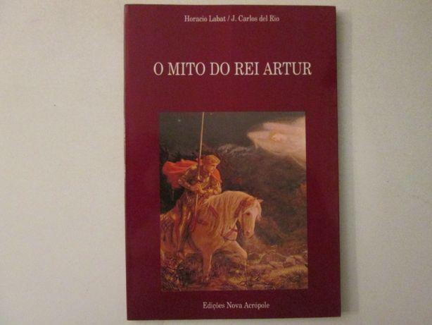 O Mito do Rei Artur- Horacio Labat & J. Carlos del Rio