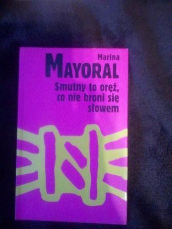 """Marina Mayoral """"Smutny to oręż, co nie broni się słowem"""""""
