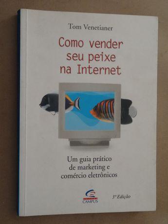 Como Vender seu Peixe na Internet de Tom Venetianer