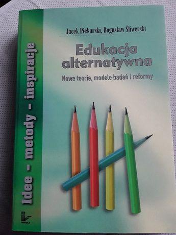 Książka Edukacja alternatywna J Piekarski B Śliwerski