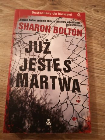 Książka Już jesteś martwa Sharon Bolton