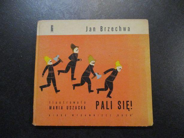 Pali Się! Brzechwa - Warszawa 1965 Twada Oprawa