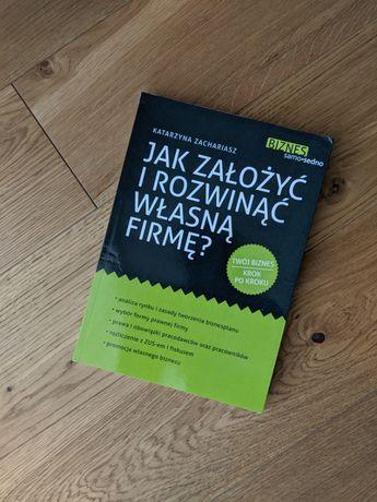 Jak założyć i rozwinąć własną firmę? - Katarzyna Zachariasz