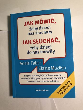 Jak mówić, żeby dzieci nas słuchały książka Adele Faber Elaine Mazlish