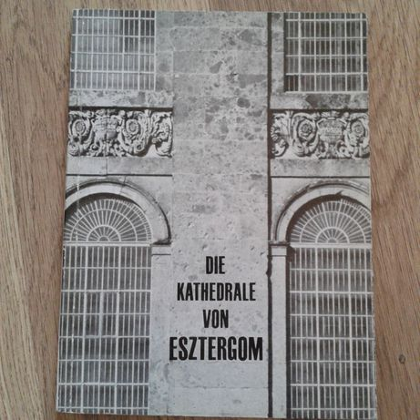 Katedra Esztergom książka po niemiecku wydana w Budapeszcie