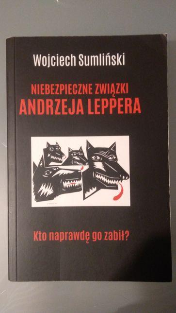 """Wojciech Sumliński """"Niebezpieczne związki Andrzeja Leppera"""""""