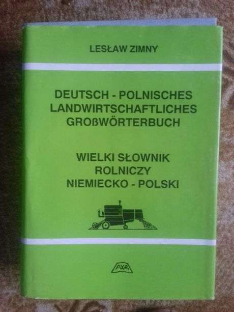 Wielki słownik rolniczy niemiecko-polski dla rolników i specjalistów
