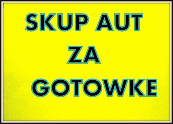 Szybki SKUP AUT Płacimy Najwięcej Skup Samochodów Cała Małopolska
