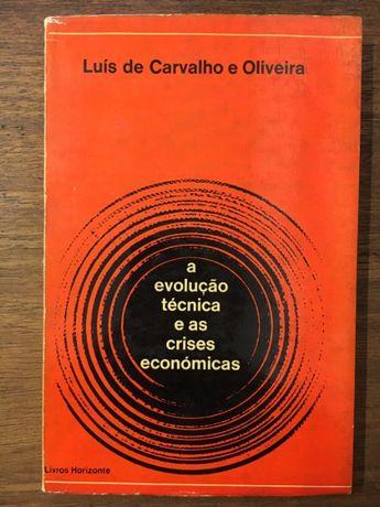 a evolução técnica e as crises económicas, luís de carvalho e oliveira