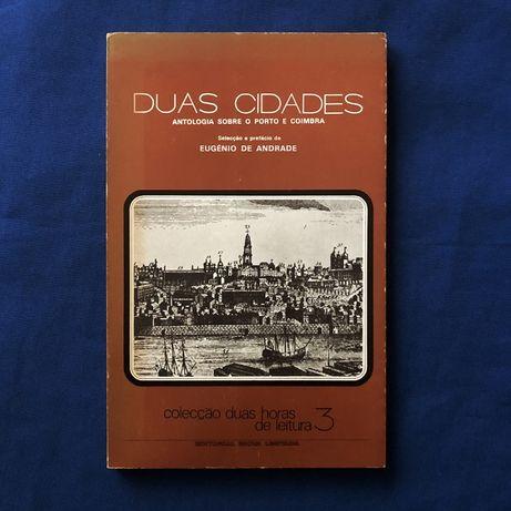 Antologia DUAS CIDADES - Selecção e Prefácio de Eugénio de Andrade